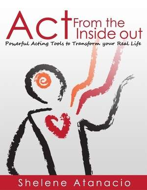 Act From the Inside Out
