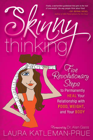 Skinny Thinking by Laura Katleman-Prue