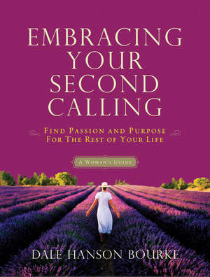 Embracing Your Second Calling by Dale Hanson Bourke