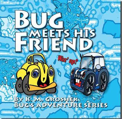 BUG MEETS HIS FRIEND (Children's Book)