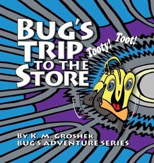 BUG'S TRIP TO THE STORE (Children's Book)