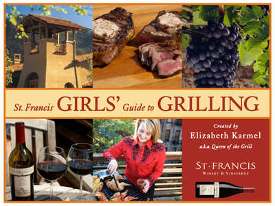 The St. Francis Girls' Guide to Grilling by Elizabeth Karmel