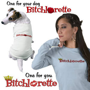 The BITCHlorette