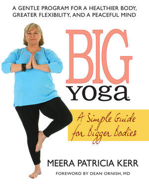 BIG YOGA: A Simple Guide for Bigger Bodies
