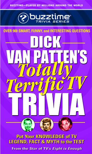 DICK VAN PATTEN'S TOTALLY TERRIFIC TV TRIVIA