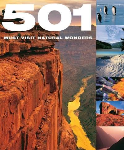 501 Must-Visit Natural Wonders by Thunder Bay Press