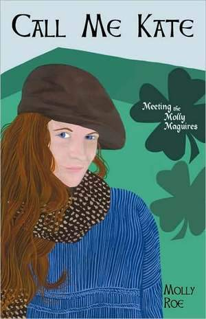 Call Me Kate: Meeting the Molly Maguires