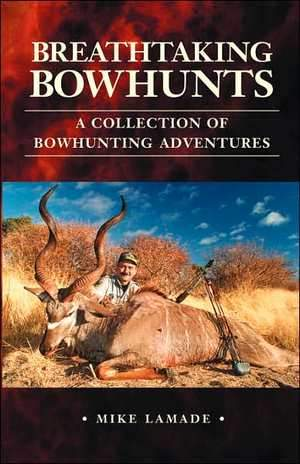 Breathtaking Bowhunts
