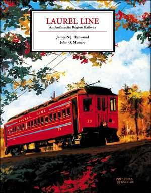 Laurel Line: An Anthracite Region Railway