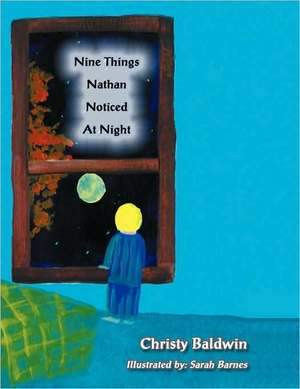 Nine Things Nathan Noticed at Night