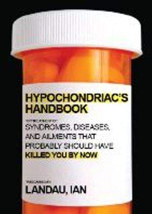 The Hypochondriac's Handbook by Ian Landau