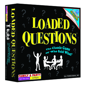LOADED QUESTIONS: The Classic Game of