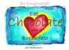 Be Empowered! Eat Chocolate with Breakfast
