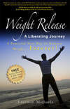 Weight Release: A Liberating Journey