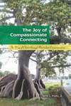 Book: The Joy of Compassionate Connecting