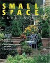 Book: Can't Miss Small Space Gardening by Melinda Myers