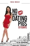 No More Dating Pigs – You are What You Date