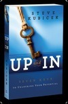 """UP and IN:  Seven Keys to Unlocking Your Potential"" by Steve Kubicek"