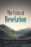 The Crisis of Revelation by Ross McRonald