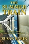 The Summer Train: A Woman's Journey from Desperation to Celebration