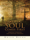 """The Soul Comes First"" by Brian Balke"