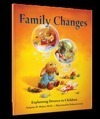 Family Changes: Explaining Divorce to Children by Azmaira Maker