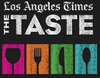 LA Times The Taste's Labor Day Weekend Festivities August 30th - September 1st - Enjoy Food Tasting With Angeleno All-Star Chefs