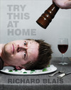 "Richard Blais ""Try This at Home: Recipes from My Head to Your Plate"" – Book Signing and Giveaway"