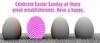 Celebrate Easter and More - Some Great Restaurant Suggestions