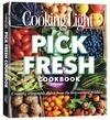 Cooking Light's Pick Fresh Cookbook