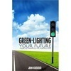Green-Lighting Your Future: How to Manifest the Perfect Life