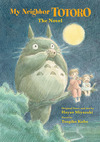 In celebration of the 25th Anniversary of the whimsical family fantasy- MY NEIGHBOR TOTORO - VIZ Media releases MY NEIGHBOR TOTORO: THE NOVEL just in time for holiday!