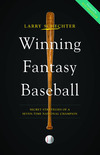 Winning Fantasy Baseball - From a Multi-Winning Tout Wars Champion