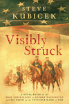 """Visibly Struck"" by Steve Kubicek"