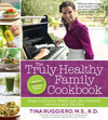 The Truly Healthy Family Cookbook
