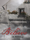 """Believe"" by Jan Walters"