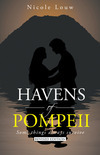 Havens of Pompeii: Some Things Aways Survive