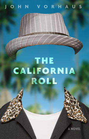 The California Roll by John Vorhaus